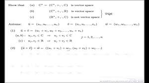 tutorial vector c verifying vector space axioms 1 to 4 exle of c n and tutorial
