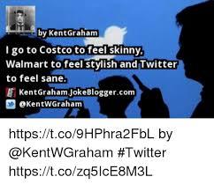 Costco Meme - by kentgraham l go to costco to feel skinny walmart to feel