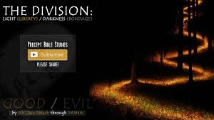 light in the darkness verse the division light or darkness good or evil precept bible study
