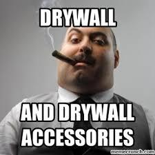 Drywall Meme - image jpg w 400 c 1