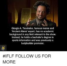 Giorgio Tsoukalos Memes - giorgio a tsoukalos famous meme and ancient aliens expert has no