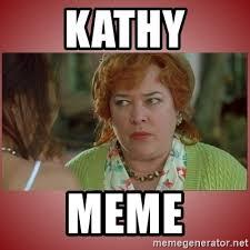 Kathy Meme - kathy meme kathy bates meme generator