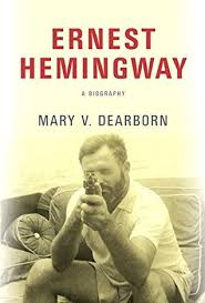 ernest hemingway life biography ernest hemingway a biography by mary v dearborn