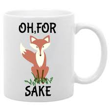 funny coffee mug oh for fox sake funny coffee mug 11oz ebay