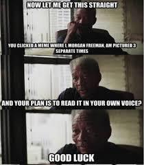 Morgan Freeman Memes - funny morgan freeman memes