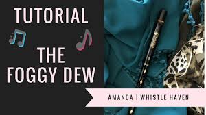 the foggy dew tin whistle tutorial with ornamentation