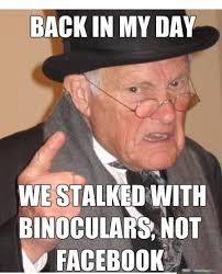 Funny Stalker Memes - back in my day gallery ebaum s world