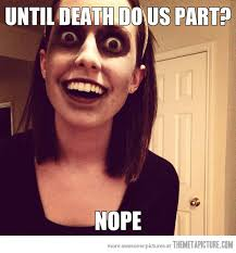Smile Girl Meme - overly attached zombie girlfriend the meta picture