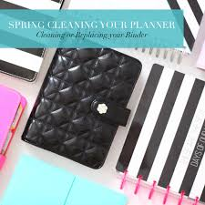 Springcleaning Spring Cleaning Your Planner Clean Or Replace Your Binder