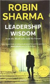 the monk who sold his ferrary leadership wisdom from the monk who sold his