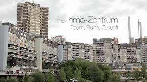 Traumk He Das Ihme Zentrum U2013 Traum Ruine Zukunft U201d Crowdfunding Trailer On Vimeo
