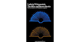Blue And Gr by The Blue And Brown Books By Ludwig Wittgenstein