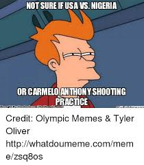 Meme Not Sure If - not sureif nigeria or carmelo anthonyshooting practice