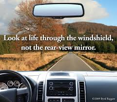 Office Rear View Desk Mirrors Look At Life Through The Windshield Not The Rear View Mirror