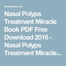 The Miracle Book Pdf Nasal Polyps Treatment Miracle Book Pdf Free 2016 Nasal