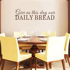 dining room wall decal give us this day our daily bread kitchen