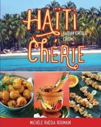 creole cuisine haiti cherie haitian creole cuisine haitian creole cuisine by