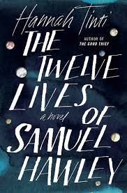 review u0027the twelve lives of samuel hawley u0027 by hannah tinti