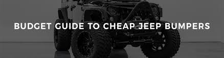jeep wrangler road bumper budget guide to cheap jeep bumpers rides