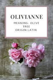 baby name olivianne meaning olive tree origin