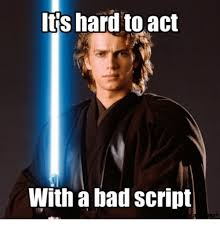 Script Meme - its hard to act with a bad script book cover project meme on me me