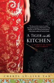 a tiger in the kitchen a memoir of food and family cheryl lu