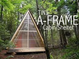 building an a frame cabin a tiny a frame cabin shelter in the woods of vermont tiny house