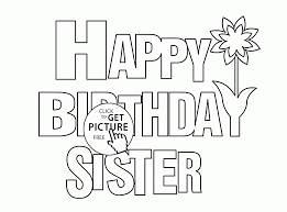 happy birthday sister coloring page for kids holiday coloring
