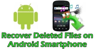 how to recover deleted files on android how to recover deleted files on android smartphones and tablets