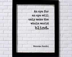 An Eye For An Eye Will Make The World Blind Mahatma Gandhi Etsy