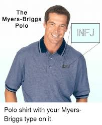 Polo Shirt Meme - the myers briggs polo infj polo shirt with your myers briggs type on