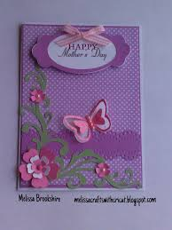Mother S Day Greeting Card Ideas by Melissa Crafts With Cricut It U0027s Getting Close To Mother U0027s Day