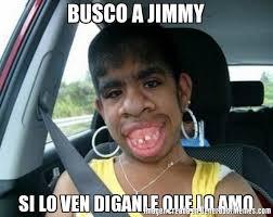 Memes Jimmy - dvdb4ppom2fn8pp5hxmw68643po6bi1fztur8e75e9rtqbqxrdxyuzclmh6t4n9