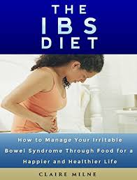 the ibs diet how to manage your irritable bowel syndrome through