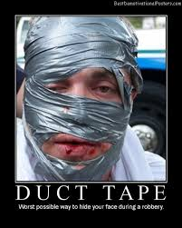 Duct Tape Meme - duct tape bandage demotivational poster