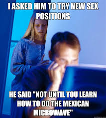 Sex Position Memes - i asked him to try new sex positions he said not until you learn