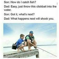 Son And Dad Meme - how to catch fish clickbait know your meme