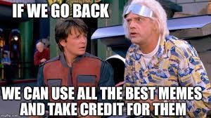 The Future Meme - back to the future memes imgflip