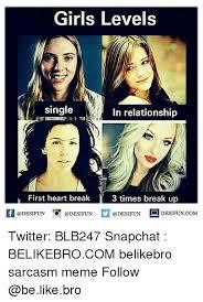 Breaking Up Meme - girls levels single in relationship first heart break 3 times break