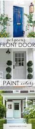 Best Paint Best 25 Front Door Painting Ideas On Pinterest Front Door Paint