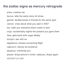 Meme Name List - insta zodiac as mercury retrograde by astrostyle sarahdawn tunis