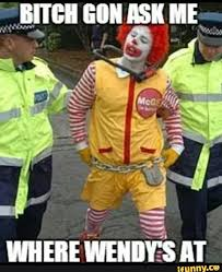 gon ask me where wendy s at mcdonalds meme image