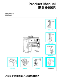 s4c product manual irb 6400r 3hac 9658 1 m99 rev1 technology robot