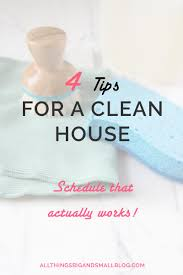 a cleaning schedule that actually works all things big and small