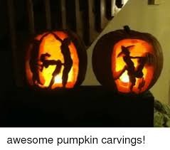 Pumpkin Carving Meme - awesome pumpkin carvings meme on esmemes com