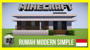 membuat rumah di minecraft minecraft tutorial cara membuat rumah modern 2 modern house