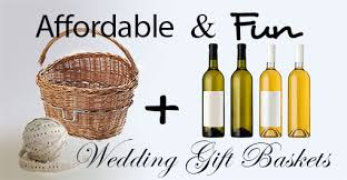 Wedding Gift Basket Affordable And Fun Gift Baskets To Give As A Wedding Gift