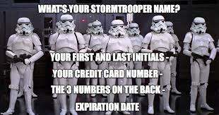Meme Name Generator - image tagged in stormtrooper stormtrooper name star wars funny star