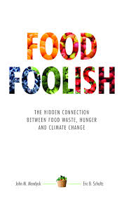 food foolish the hidden connection between food waste hunger and