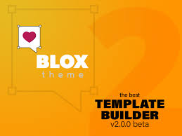 themes builder 2 0 test version blox theme 2 blox theme
